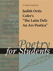 """A Study Guide for Judith Cofer's """"the Latin Deli: An Ars Poetica"""""""