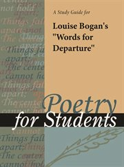 "A Study Guide for Louise Bogan's ""words for Departure"""