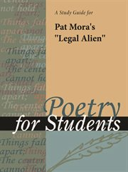 "A Study Guide for Pat Mora's ""legal Alien"""