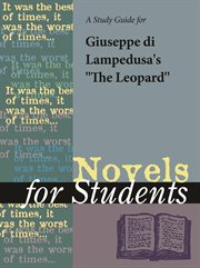 "A Study Guide for Giuseppe Tomasi Di Lampedusa's ""the Leopard"""