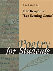 "A Study Guide for Jane Kenyon's ""let Evening Come"""