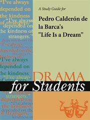 "A Study Guide for Pedro Calderon De La Barca's ""life Is A Dream"""