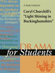 """A Study Guide for Caryl Churchill's """"light Shining in Buckinghamshire"""""""