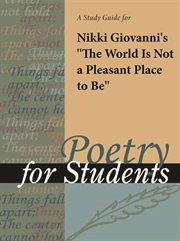 "A Study Guide for Nikki Giovanni's ""the World Is Not A Pleasant Place to Be"""