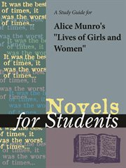 "A Study Guide for Alice Munro's ""lives of Girls and Women"""