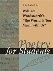 "A Study Guide for William Wordsworth's ""the World Is Too Much With Us"""