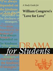 """A Study Guide for William Congreve's """"love for Love"""""""