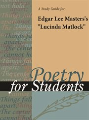 """A Study Guide for Edgar Lee Masters's """"lucinda Matlock"""""""