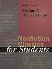 "A Study Guide for Eve Curie's ""madame Curie"""
