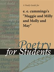 "A Study Guide for E. E. Cummings's ""maggie and Milly and Molly and May"""