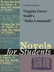"A Study Guide for Virginia Euwer Wolff's ""make Lemonade"""