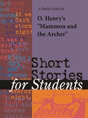 """A Study Guide for William Sydney Porter's """"mammon and the Archer"""""""