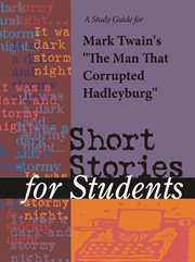 "A Study Guide for Mark Twain's ""man That Corrupted Hadleyburg"""