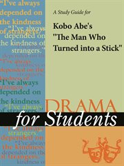 "A Study Guide for Kobo Abe's ""the Man Who Turned Into A Stick"""