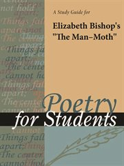 """A Study Guide for Elizabeth Bishop's """"the Man-moth"""""""