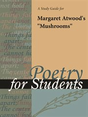 "A Study Guide for Margaret Atwood's ""mushrooms"""