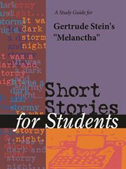 "A Study Guide for Gertrude Stein's ""melanctha"""