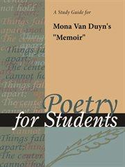 "A Study Guide for Mona Van Duyn's ""memoir"""