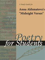"A Study Guide for Anna Akhmatova's ""midnight Verses"""