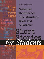 """A Study Guide for Nathaniel Hawthorne's """"minister's Black Veil"""""""