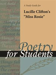 """A Study Guide for Lucille Clifton's """"miss Rosie"""""""