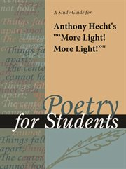 """A Study Guide for Anthony Hecht's """"more Light! More Light!"""""""