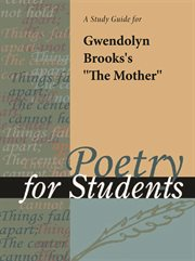 "A Study Guide for Gwendolyn Brooks's ""the Mother"""