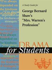 "A Study Guide for George Bernard Shaw's ""mrs. Warren's Profession"""