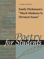 "A Study Guide for Emily Dickinson's ""much Madness Is Divinest Sense"""