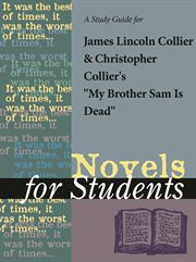"A Study Guide for Christopher Collier/james Lincoln Collier's ""my Brother Sam Is Dead"""