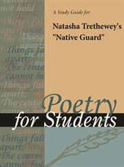 "A Study Guide for Natasha Trethewey's ""native Guard"""
