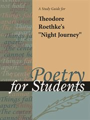 """A Study Guide for Theodore Roethke's """"night Journey"""""""