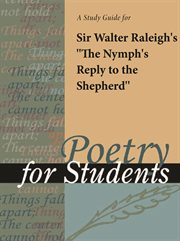 "A Study Guide for Walter Raleigh's ""the Nymph's Reply to the Shepherd"""