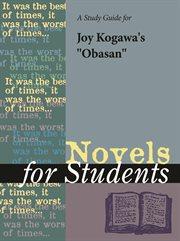 """A Study Guide for Joy Nozomi Kogawa's """"obasan"""""""