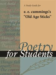 "A Study Guide for E. E. Cummings's ""old Age Sticks"""