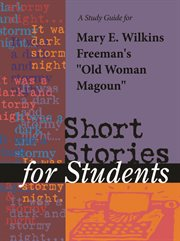 """A Study Guide for Mary E. Wilkins Freeman's """"old Woman Magoun"""""""