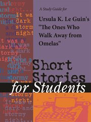 "A Study Guide for Ursula K. Le Guin's ""ones Who Walk Away From Omelas"""
