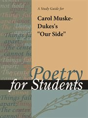 """A Study Guide for Carol Muske-dukes's """"our Side"""""""