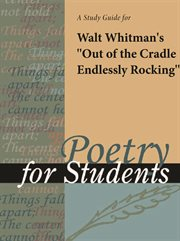 "A Study Guide for Walt Whitman's ""out of the Cradle Endlessly Rocking"""