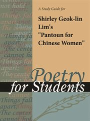 "A Study Guide for Shirley Geok-lin Lim's ""pantoum for Chinese Women"""