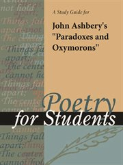 "A Study Guide for John Ashbery's ""paradoxes and Oxymorons"""