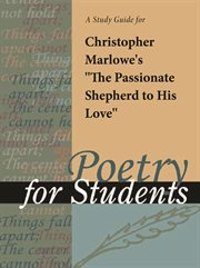 "A Study Guide for Christopher Marlowe's ""the Passionate Shepherd to His Love"""