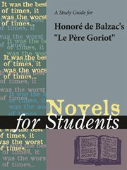 "A Study Guide for Honore De Balzac's ""pere Goriot"""