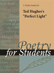 """A Study Guide for Ted Hughes's """"perfect Light"""""""