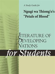 "A Study Guide for Ngugi Wa Thiong'o's ""petals of Blood"""