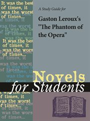 "A Study Guide for Gaston Leroux's ""the Phantom of the Opera"""