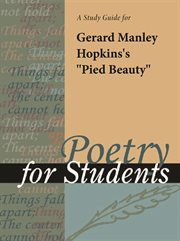 """A Study Guide for Gerard Manley Hopkins's """"pied Beauty"""""""