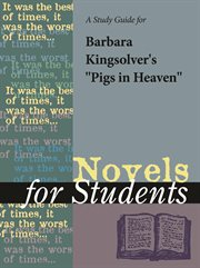 """A Study Guide for Barbara Kingsolver's """"pigs in Heaven"""""""
