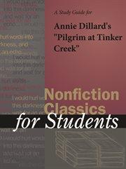 "A Study Guide for Annie Dillard's ""pilgrim at Tinker Creek"""