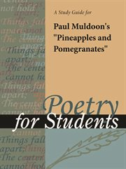 "A Study Guide for Paul Muldoon's ""pineapples and Pomegranates"""